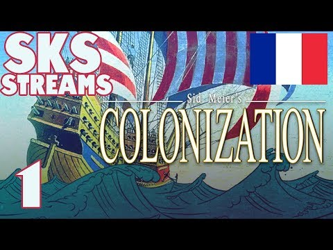 Sid Meier's Colonization | SKS Streams | Part 1 | France