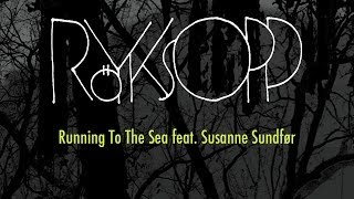 Röyksopp - Running to the Sea feat. Susanne Sundfør (Man Without Country remix)