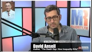The Death Gap: How Inequality Kills w/ David Ansell - MR Live - 1/25/18