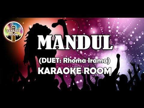 Mandul Karaoke Tanpa Vokal Dangdut Rhoma Irama Duet Full Lirik Lagu