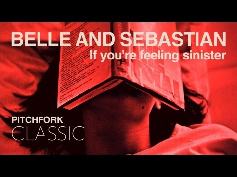 Belle and Sebastian - If You're Feeling Sinister - Pitchfork Classic
