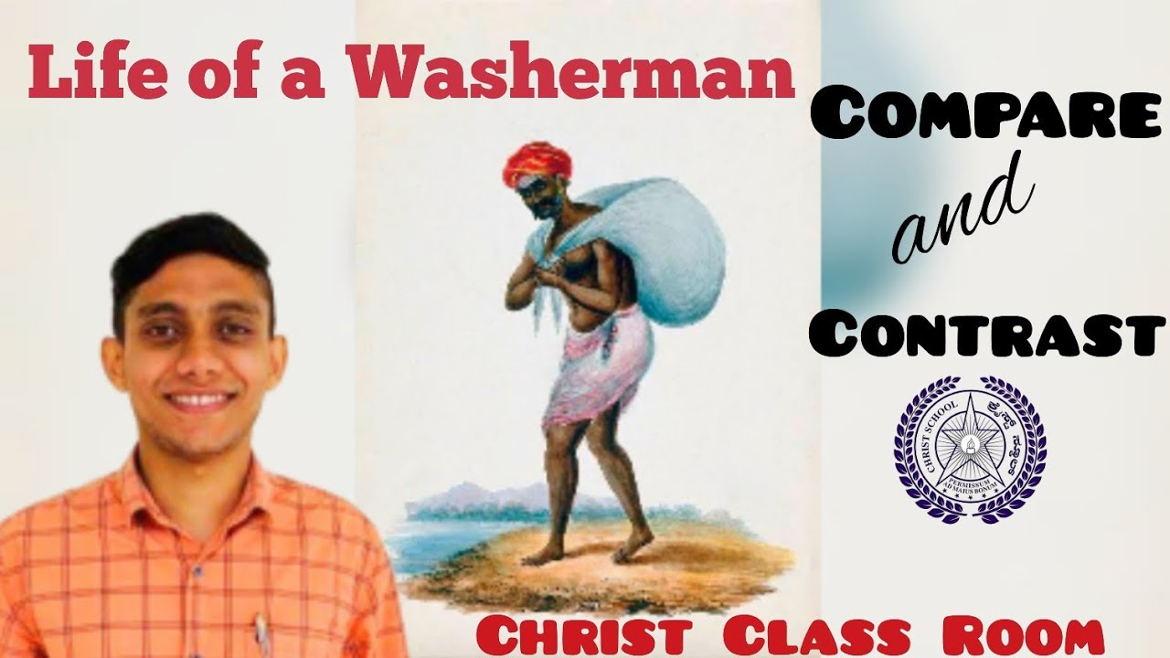 Christ Class Room - English: Compare & Contrast 'A Day in the life of a washerman'