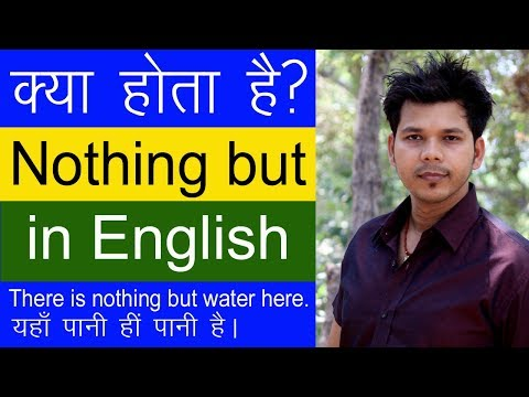 USE OF NOTHING BUT IN ENGLISH SPEAKING