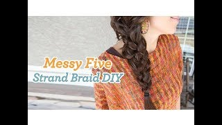 Messy Five {5} Strand Braid DIY | Cute Girls Hairstyles