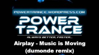 Airplay - Music is Moving (dumonde remix) Full!