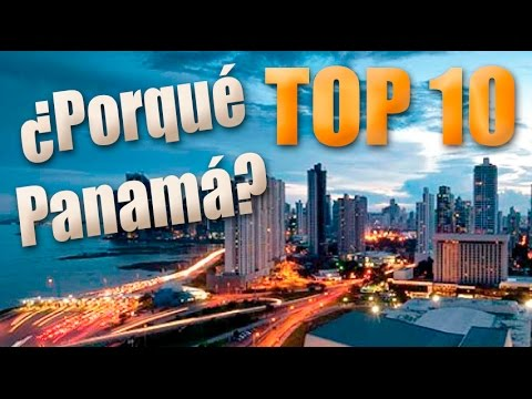 Viviendo en Panama . 10 razones porque