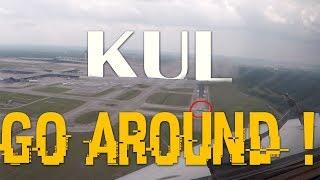 Cockpit View - KUL GO AROUND (ATC) !!