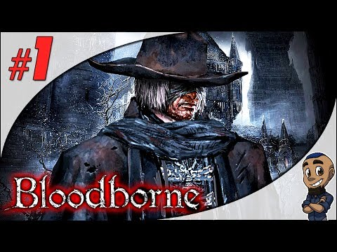 F**K FATHER GASCOIGNE | Bloodborne — Part 1 | First Time Blind Let's Play Gameplay Playthrough PS4