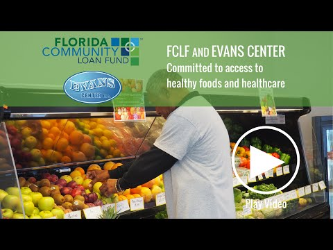 Florida Community Loan Fund & Evans Center, Providing Fresh Food & Healthcare in Brevard County FL