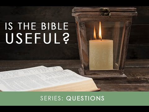 Questions - Is The Bible Useful? - Mark Hamilton