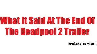 What it said at the end of the deadpool 2 trailer