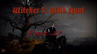 Ведьмак 3: Дикая Охота, прохождение, английская озвучка/русские субтитры, часть-27