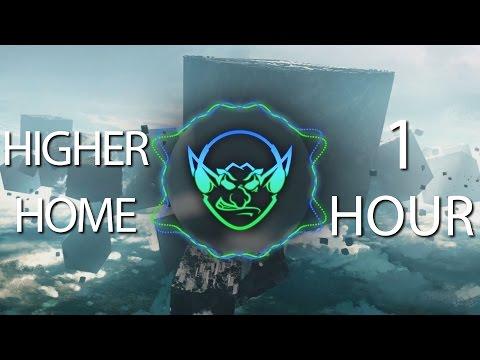 Higher Home (Goblin Mashup) 【1 HOUR】