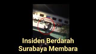 Insiden Berdarah Surabaya Membara #SurabayaBerduka