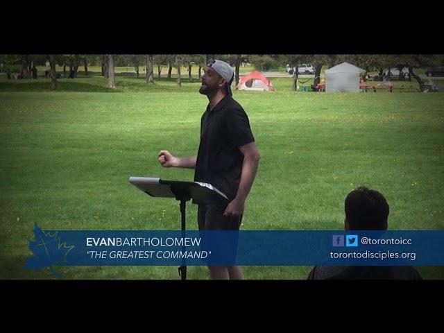 THE GREATEST COMMANDMENT l Evan Bartholomew