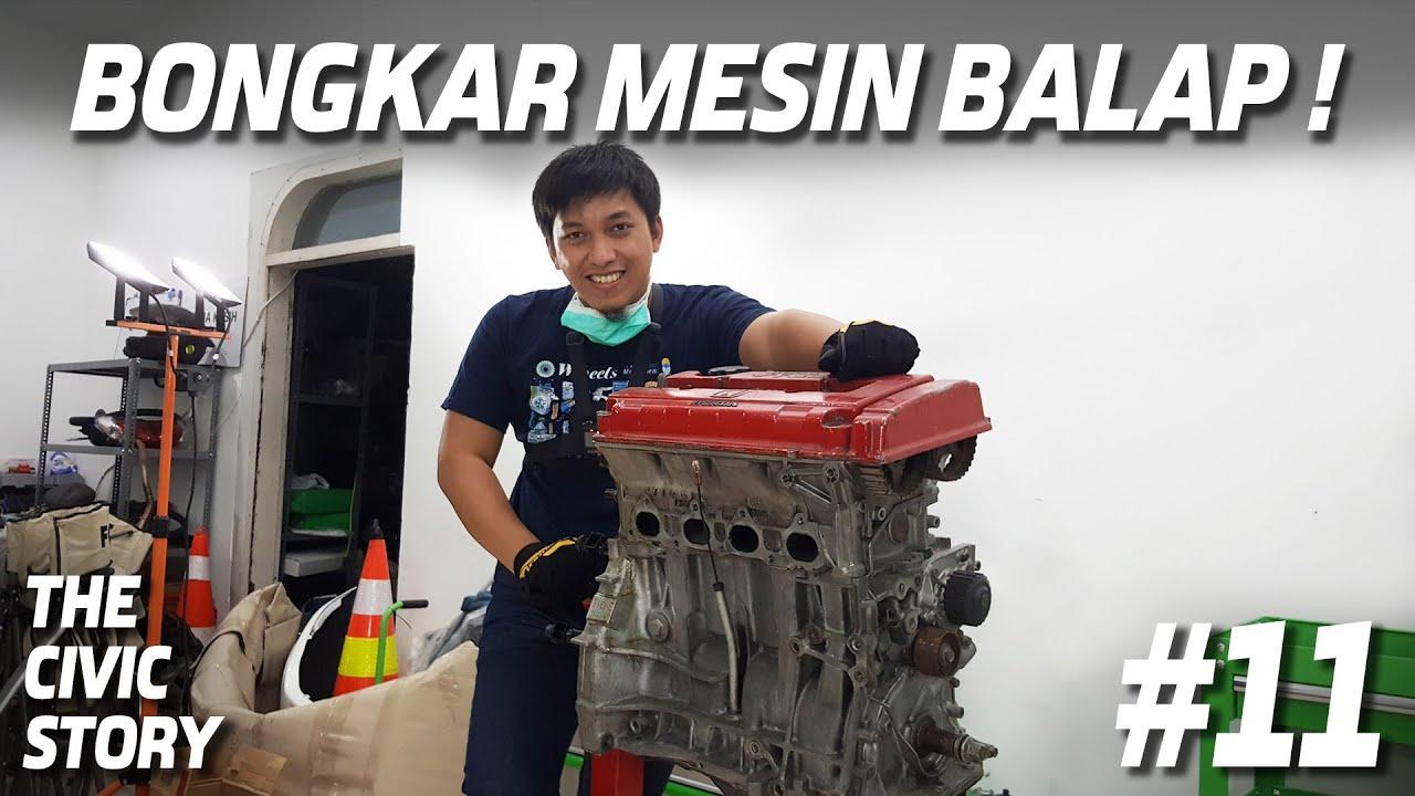 THE CIVIC STORY #11: BONGKAR MESIN BALAP!