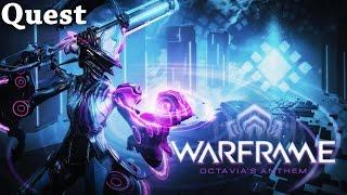 Warframe   Quest   Octavia's Anthem