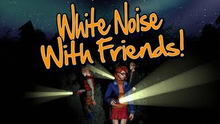 White Noise Online (Scary Game) w/ Youtubable, Got Drums & TreTzy