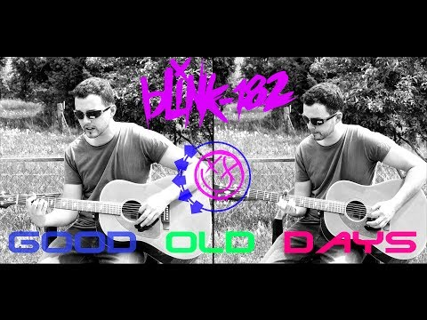 Blink 182 - Good Old Days (Acoustic Cover) by Lucas D.