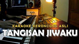 Kr Tangisan Jiwaku | Alm Mus Mulyadi | Karaoke Keroncong Asli
