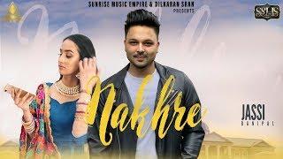 NAKHRE - Jassi Banipal (Full Song) | San-B | New Punjabi Songs 2019