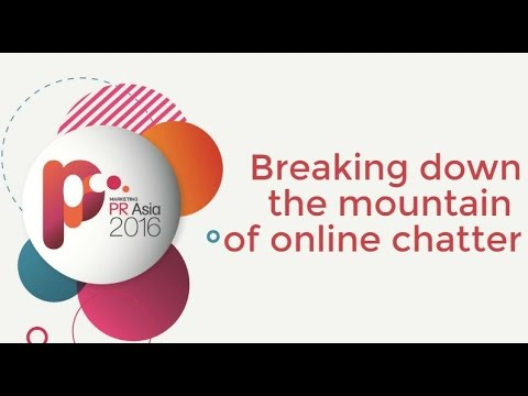 Breaking down the mountain of online chatter | PR Asia 2016