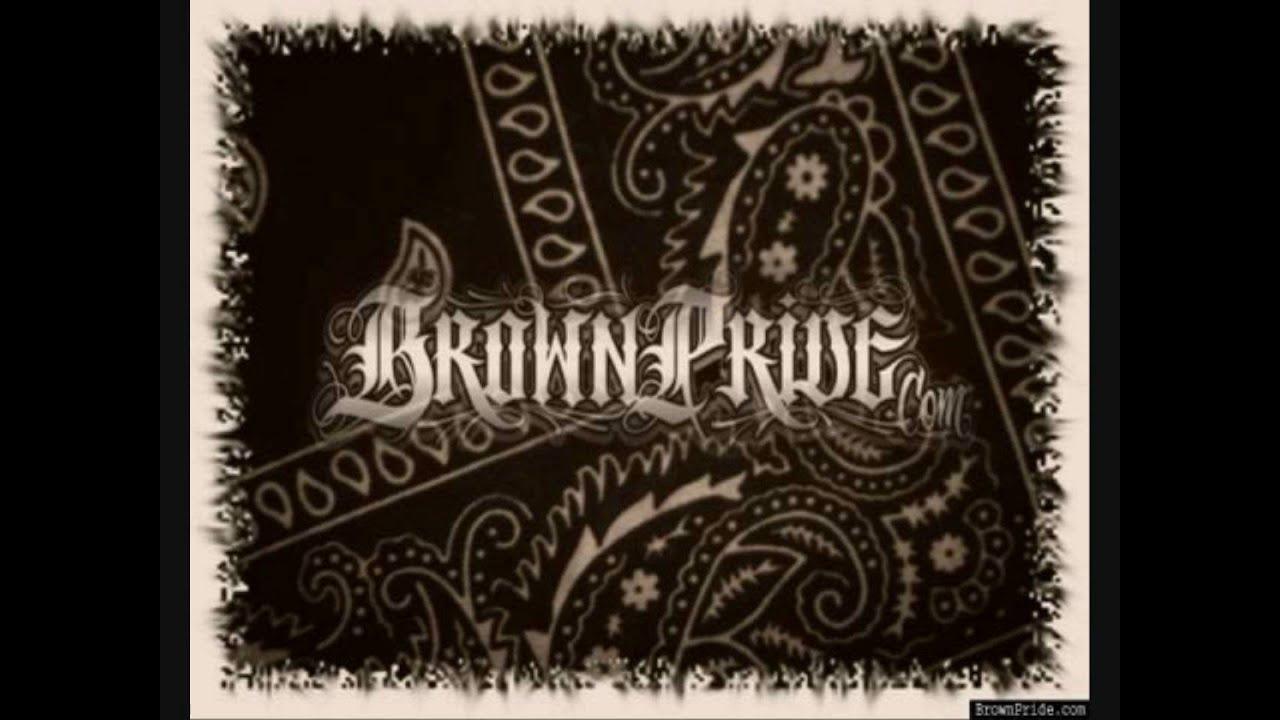 Brown pride chicano rap youtube - Chicano pride images ...