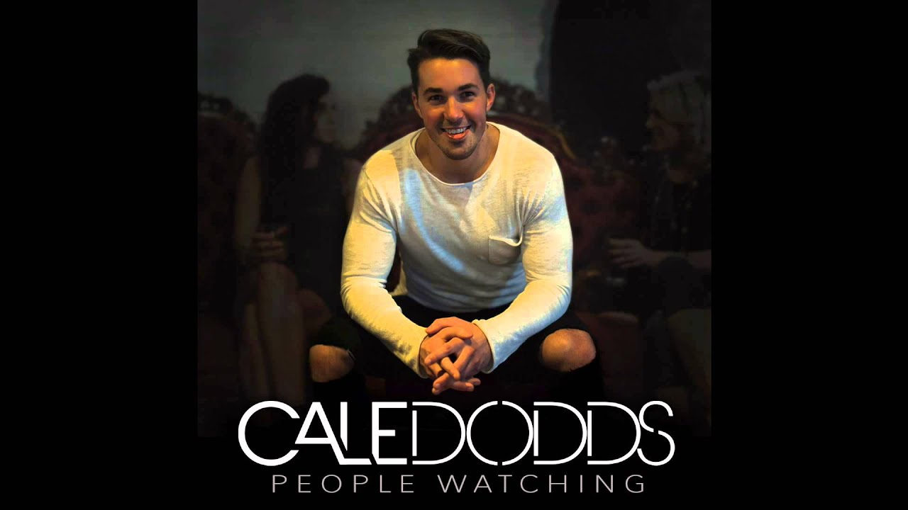 Cale dodds people watching audio video youtube for People watching