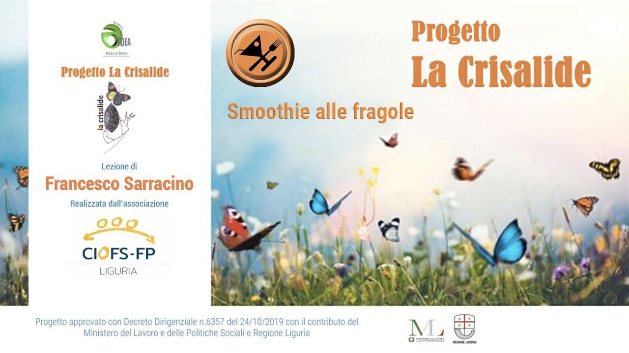 """Progetto """"La crisalide"""" - Smoothie alle fragole - Francesco Sarracino"""
