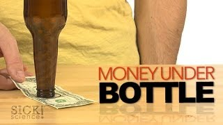 Money Under Bottle - Sick Science! #176