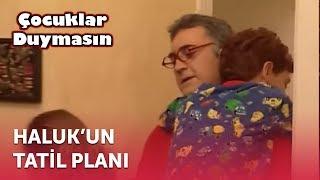 Haluk'un Tatil Planı | Çocuklar Duymasın 11. Bölüm (ATV)