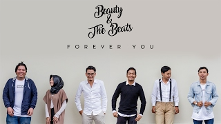 BEAUTY AND THE BEATS - FOREVER YOU (Official Music Video)