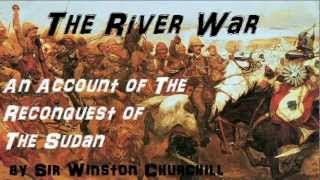Sir Winston Churchill: The River War - PART 1 - FULL Audio Book (1 of 2) - Reconquest of Sudan