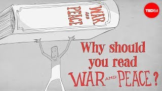 Why should you read Tolstoy's 'War and Peace'? - Brendan Pelsue