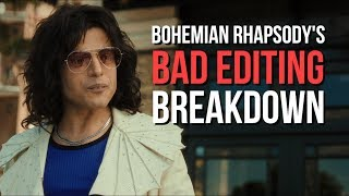 Bohemian Rhapsody's Terrible Editing - A Breakdown