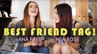 Best Friend Tag! Ana Free & Mia Rose!