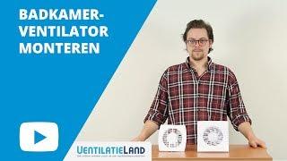 Hoe monteer ik een BADKAMERVENTILATOR? | Ventilatieland.nl