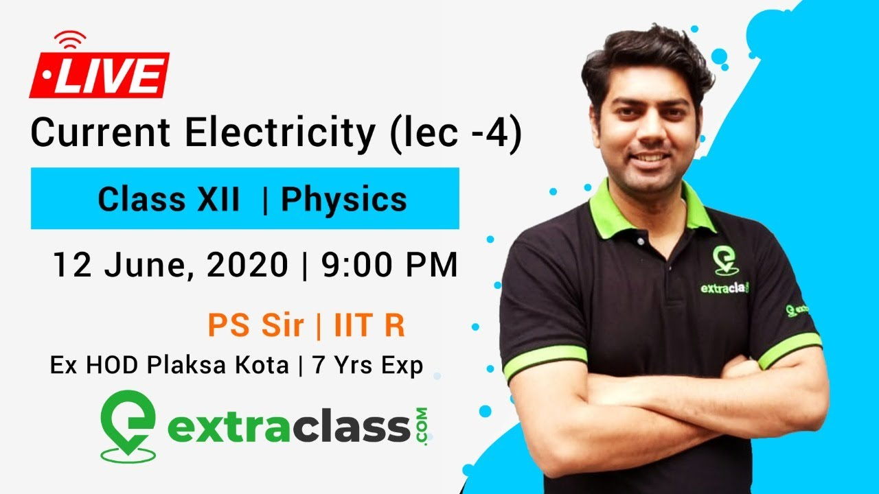 Current Electricity (lec -4)