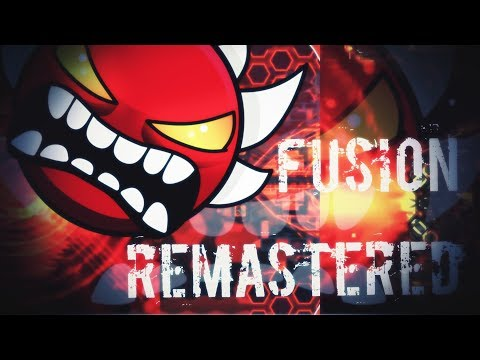 Fusion Remastered (Extreme Demon Megacollab) [Full Layout] (Geometry Dash 2.11)