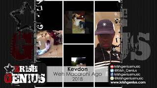 Kevdon - Weh Macaroni Ago - March 2018
