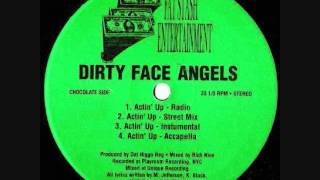 Dirty Face Angels - Actin