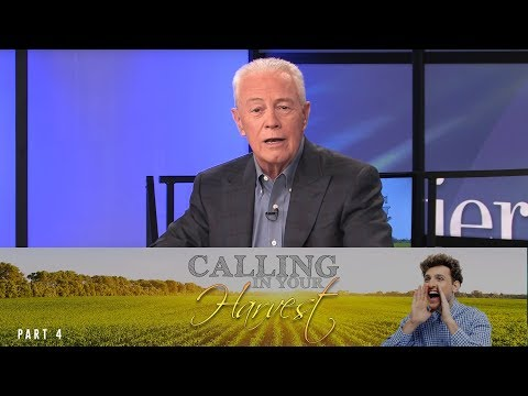 Calling In Your Harvest, Part 4