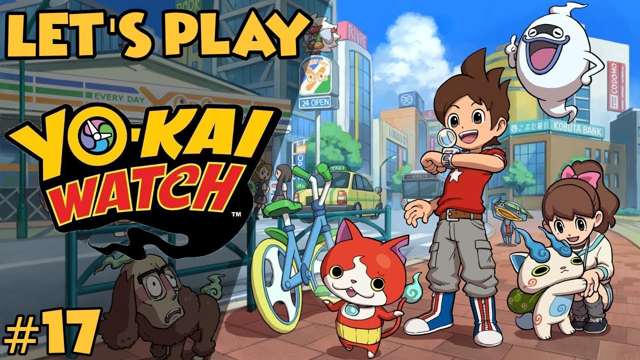 Let's Play: Yo-Kai Watch Ep  17