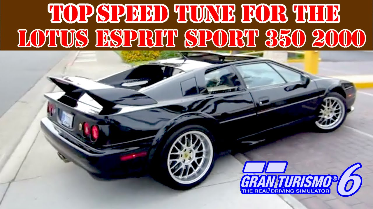 GT6 Top Speed Tune For The Lotus Esprit Sport 350 2000 (297mph/477 Kph)  320mph With Nos