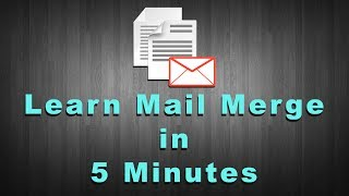 Learn Mail Merge (Using Word 2016) in 5 minutes