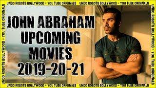 John Abraham Upcoming Movies 2019 - 2020 - 2021
