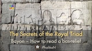 THE SECRETS OF THE ROYAL TRIAD DECODED — Bayon – How to read a bas relief thumbnail