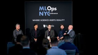 Solving the Complexity of Moving Data Science to Production — MLOps NYC19 Conference Panel