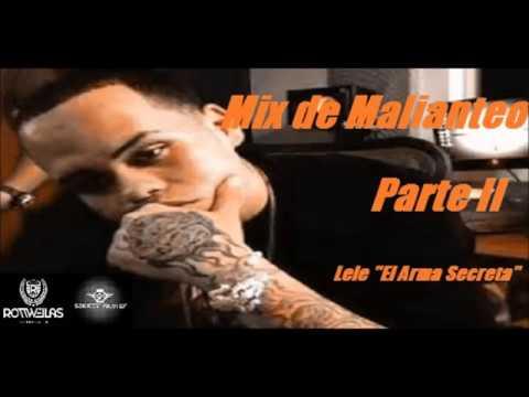 Mix De Malianteo - Lele El Arma Secreta Parte II