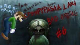 CREEPYPASTA LAND - Part 6 - YOU SHOULDN